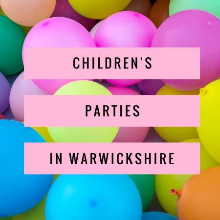 Children's parties in warwickshire