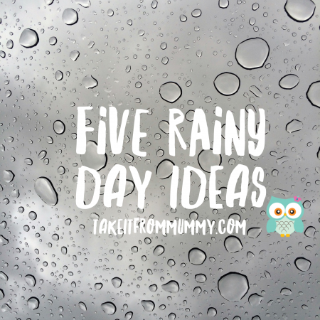 rainy day ideas